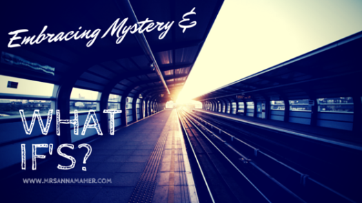 Embracing Mystery &
